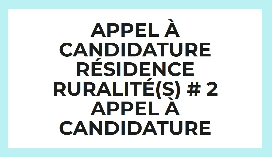 appel-a-candidature-residence-ruralites-2021